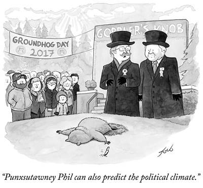 Groundhog Drawing - Punxsutawney Phil Can Also Predict The Political by Tom Toro