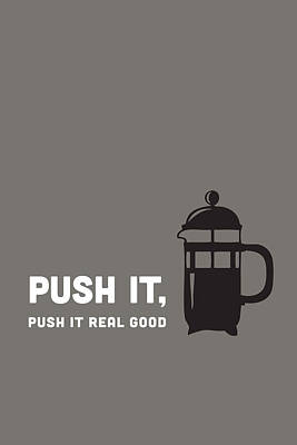 Push It Art Print