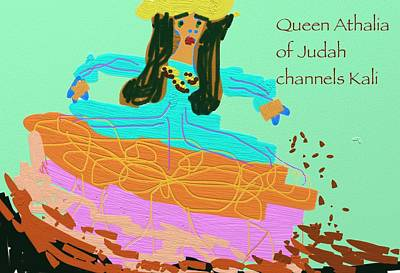Painting - Queen Athalia Channels Kali by Naomi Jacobs