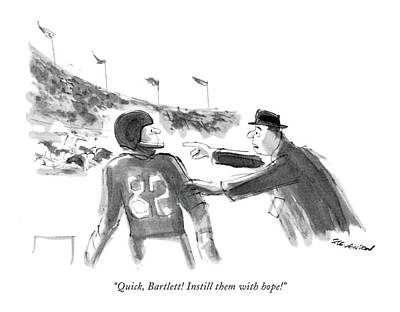 Athletes Drawing - Quick, Bartlett! Instill Them With Hope! by James Stevenson