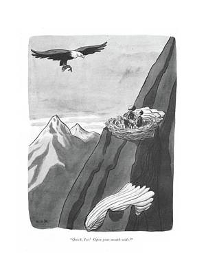 Eagle Drawing - Quick, Joe! Open Your Mouth Wide! by Robert J. Day