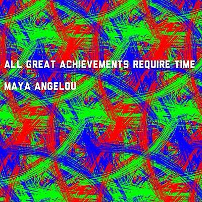 Maya Angelou Photograph - Quote #maya #angelou #achievement #time by Fotochoice Photography