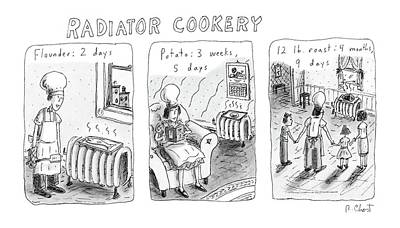 Cook Drawings Drawing - Radiator Cookery by Roz Chast