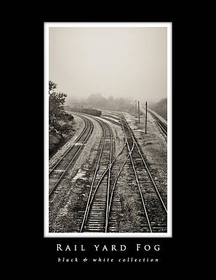 Photograph - Rail Yard Fog  Black And White Collection - Black Border by Greg Jackson