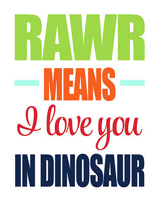 Dinosaur Painting - Rawr Means I Love You by Tamara Robinson