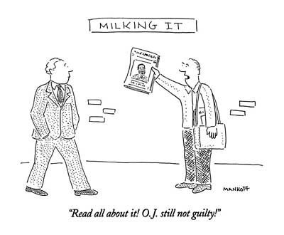 Read All About It!  O.j. Still Not Guilty! Art Print by Robert Mankoff