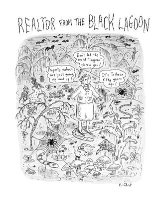 Swamp Drawing - 'realtor From The Black Lagoon' by Roz Chast