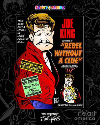 Rebel Without A Clue Art Print by Joe King