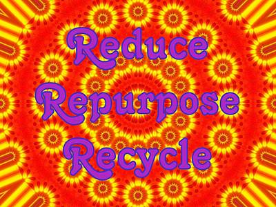 Photograph - Reduce Repurpose Recycle 1 by Sheri McLeroy