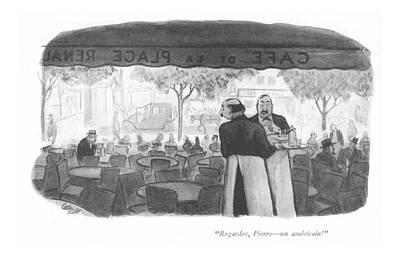 Regardes, Pierre - An Americain! Art Print by Carl Rose