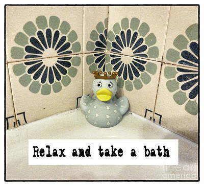 Photograph - Relax And Take A Bath by Angela Bruno