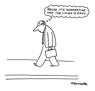 'relax. It's Summertime And The Living Is Easy.' Art Print by Charles Barsotti