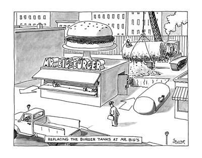 Crane Drawing - Replacing The Burger Tanks At Mr. Big's by Jack Ziegler