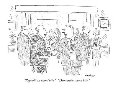 Republican Drawing - Republican Sound Bite.   Democratic Sound Bite by Robert Mankoff