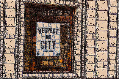Photograph - Respect Our City by Bill Owen