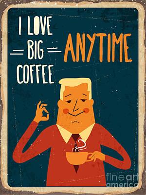 Big Wall Art - Digital Art - Retro Metal Sign I Love Big Coffee by Claudia Balasoiu
