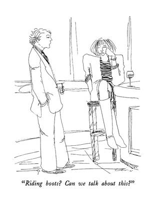 Boots Drawing - Riding Boots?  Can We Talk About This? by Richard Cline