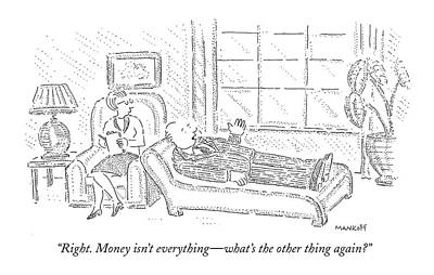 Right. Money Isn't Everything - What's The Other Art Print by Robert Mankoff