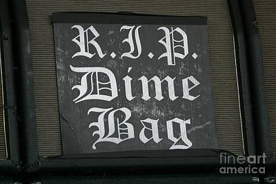 Photograph - Rip Dime Bag Sign by Concert Photos
