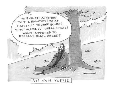 Rip Van Yuppie Art Print by Mick Stevens