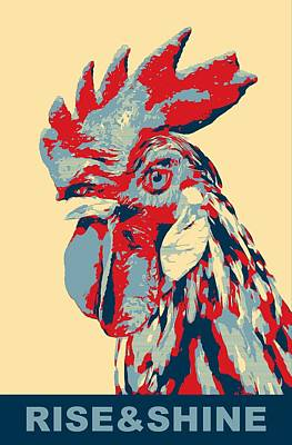 Rooster Digital Art - Rise And Shine by Dan Sproul