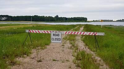 Photograph - Road Closed by David and Lynn Keller