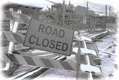 Photograph - Road Closed by Diane Macdonald