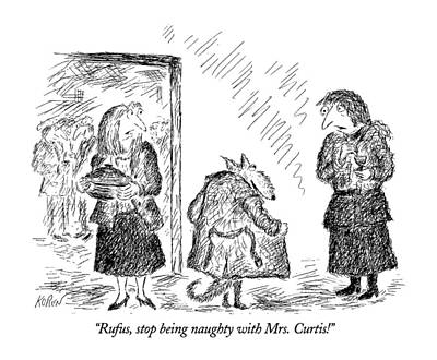 Rufus, Stop Being Naughty With Mrs. Curtis! Art Print