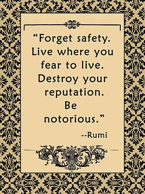 Inspired By Love Digital Art - Rumi Quote Be Notorious by Scarebaby Design