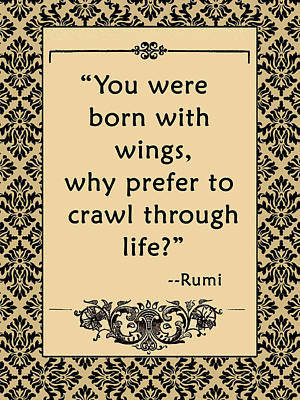 Inspired By Love Digital Art - Rumi Quote You Were Born With Wings by Scarebaby Design