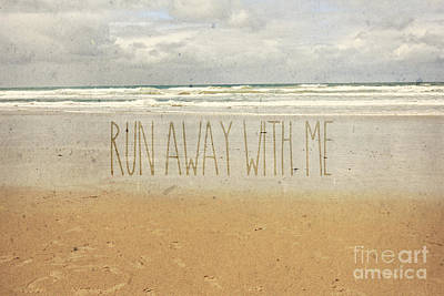 Photograph - Run Away With Me Sand Sea Beach Waves by Beverly Claire Kaiya