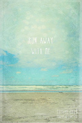Seashore Quote Wall Art - Photograph - Run Away With Me by Sylvia Cook