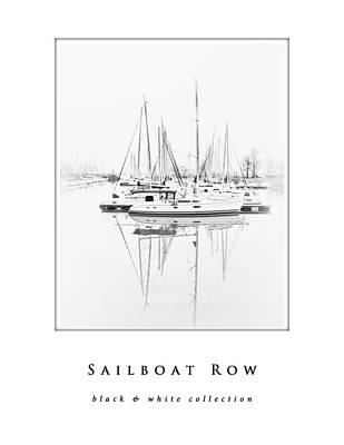 Photograph - Sailboat Row  Black And White Collection by Greg Jackson