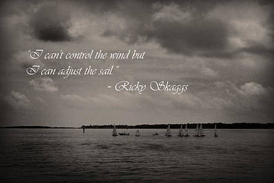 Photograph - Sailing Quote by Kelly Hazel