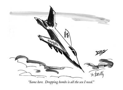 Same Here.  Dropping Bombs Is All The Sex I Need Art Print