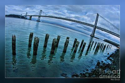 Photograph - San Francisco Bay Bridge Lost Dock by Blake Richards