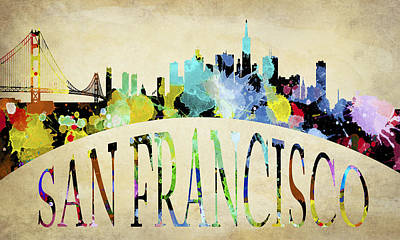 Bay Bridge Digital Art - San Francisco Paint Splatter Skyline by Daniel Hagerman