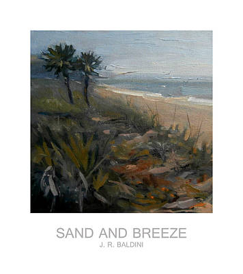 Sand And Breeze Print by J R Baldini