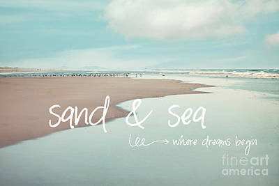 Seashore Quote Wall Art - Photograph - Sand And Sea by Sylvia Cook