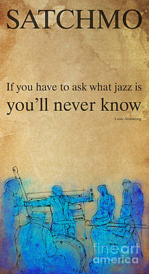 Jazz Band Drawing - Satchmo Louis Armstrong Quote by Pablo Franchi