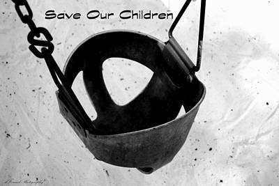 Photograph - Save Our Children by Debra Forand