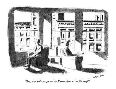 Interior Scene Drawing - Say, Why Don't We Go See The Hopper Show by James Stevenson