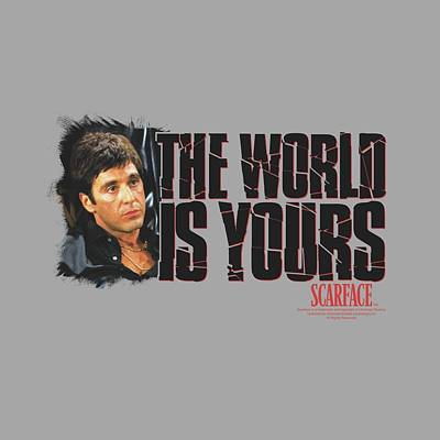 Montana Digital Art - Scarface - The World Is Yours by Brand A