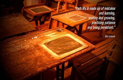 Photograph - School Desk Billy Graham Quote 2 by Bob Pardue