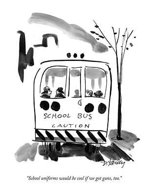 School Uniforms Would Be Cool If We Got Guns Art Print by Donald Reilly