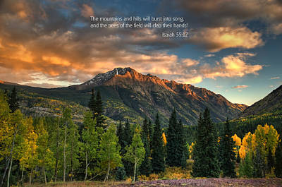 Mountians Photograph - Scripture And Picture Isaiah 55 12 by Ken Smith