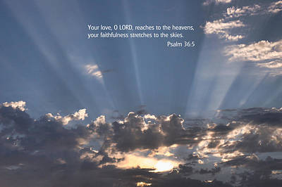 Photograph - Scripture And Picture Psalm 36 5 by Ken Smith