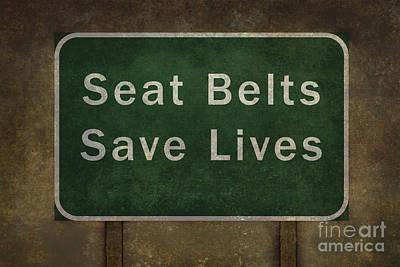 Freeway Digital Art - Seat Belts Save Lives Roadside Sign by Bruce Stanfield