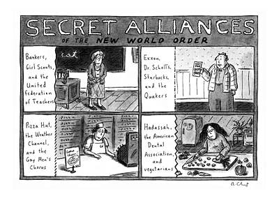 Quaker Drawing - Secret Alliances Of The New World Order by Roz Chast
