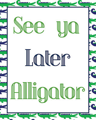 Digital Art - See Ya Later Alligator Poster by Jaime Friedman
